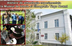 atelier arheologie experimentala targu neamt