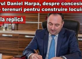 Drept la replică- primarul Daniel Harpa