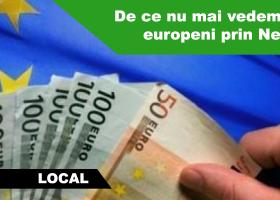 De ce nu mai vedem bani europeni prin Neamț?