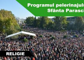 Programul pelerinajului de Sfânta Parascheva (10-16 octombrie)