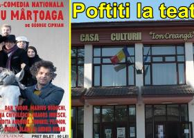 """Poftiți la teatru! """"Omul cu mârțoaga"""", pe scena Casei Culturii din Târgu Neamț"""