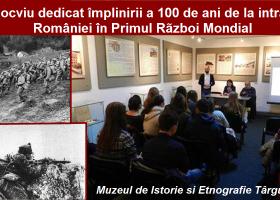 Colocviu la Muzeul de Istorie și Etnografie Târgu Neamt: Un secol de la intrarea României în război