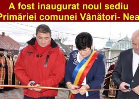 A fost inaugurat noul sediu al Primăriei comunei Vânători- Neamţ