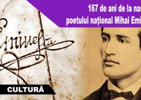 15 ianuarie: Ziua naşterii lui Mihai Eminescu, Ziua Culturii Naţionale