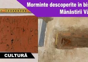 Morminte descoperite în biserica Mănăstirii Văratec