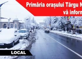 Primăria orașului Târgu Neamț vă informează