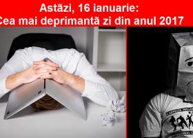 Luni, 16 ianuarie – cea mai deprimantă zi din anul 2017