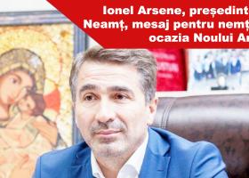 Ionel Arsene, președintele CJ Neamț, mesaj pentru nemțeni cu ocazia Noului An 2017