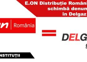 E.ON Distribuție România își schimbă denumirea în Delgaz Grid
