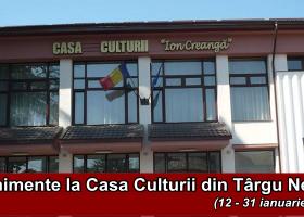Evenimente la Casa Culturii din Târgu Neamț, până la sfârșitul ianuarie