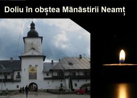 Doliu în obștea Mănăstirii Neamț