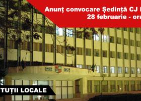 Anunț convocare ședință CJ Neamț, 28 februarie – ora 14:00