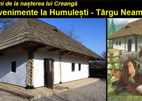 180 de ani de la nașterea lui Creangă. Evenimente la Humulești – Târgu Neamț
