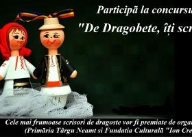 """Participă la concursul """"De Dragobete, îți scriu…"""""""
