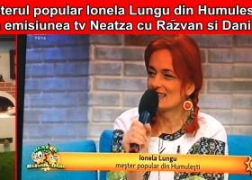 Meșterul popular Ionela Lungu, la Neatza cu Răzvan și Dani