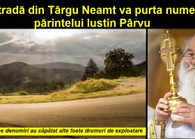 O stradă din Târgu Neamț va purta numele părintelui Iustin Pârvu