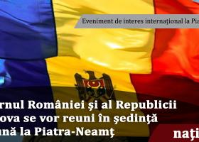 Guvernul României și al Republicii Moldova se vor reuni în ședință comună la Piatra-Neamț