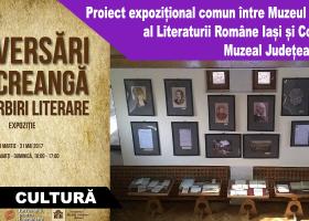 Proiect expozițional comun între Muzeul Național al Literaturii Române Iași și Complexul Muzeal Județean Neamț