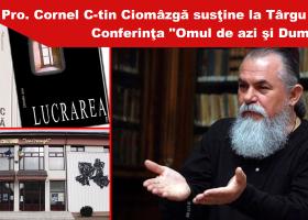 Prof. Cornel Constantin Ciomâzgă va conferenția la Târgu Neamţ