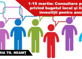 ANUNȚ: Consultare publică pentru proiectul bugetului local de venituri și cheltuieli al oraşului Tîrgu Neamţ şi Lista de investiţii pentru anul 2017