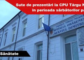 Târgu Neamț: Sărbătorile de Paști, la Compartimentul de Primire Urgențe