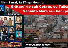 GRĂTARU' DE SUB CETATE, un nou eveniment la Târgu Neamț, cu artiști celebri și economii la bugetul local