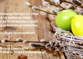 Felicitare de Paști din partea primarului Matasă Constantin – comuna Grumăzești