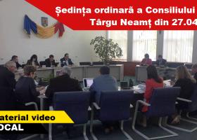 Ședința ordinară a Consiliului Local Târgu Neamț din 27 aprilie a.c.