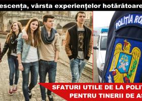 Recomandări ale polițiștilor pentru o adolescență… în siguranță