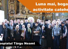 Luna mai, bogată în activitate catehetică în Protopopiatul Târgu Neamţ