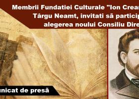 """Vineri are loc Adunarea Generală a membrilor Fundației Culturale """"Ion Creangă"""" Târgu Neamț"""