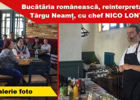 Demonstrație de gastronomie și artă culinară la Târgu Neamț, cu chef Nico Lontras