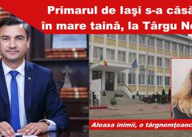 Primarul de Iaşi, căsătorie în secret la Târgu Neamţ