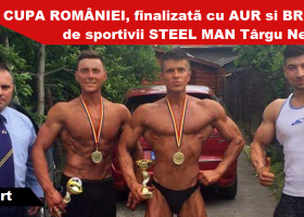 Rezultate excepționale obținute de sportivii STEEL MAN Târgu Neamț, la CUPA ROMÂNIEI