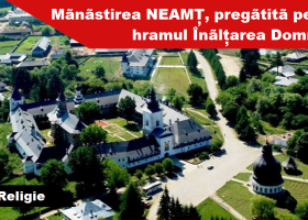 Mănăstirea Neamț, pregătită pentru hramul Înălțarea Domnului