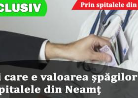 """""""Prin spitalele din Neamț"""" – Ce șpăgi se dau în spitalele din Neamț"""