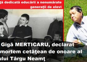 Prof. Gică Merticaru, declarat Cetăţean de onoare al oraşului Târgu Neamţ, post-mortem