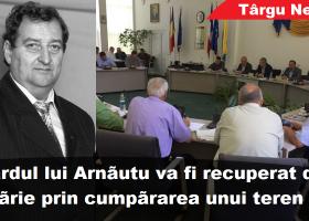 Pământul lui Arnăutu, cumpărat de Primărie în limita prejudiciului de recuperat