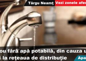 Furnizarea apei potabile, sistată până la remedierea une avarii. Vezi zonele afectate