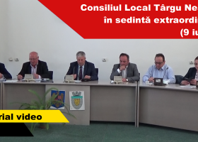 Şedinţa extraordinară a Consiliului Local Târgu Neamţ din 9.06.2017