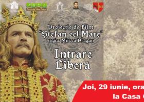 """Diseară, proiecţie de film """"Ştefan cel Mare"""", la Casa Culturii din Târgu Neamţ"""