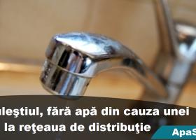 Humuleştiul, fără apă din cauza unei avarii