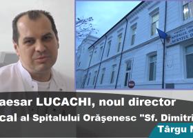 Dr. Caesar Lucachi, noul director medical al spitalului din Târg