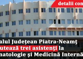 Trei posturi vacante de asistent medical la Spitalul din Piatra-Neamț