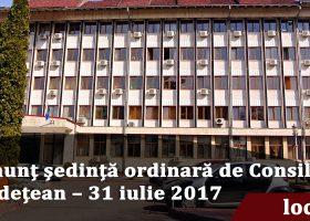 Anunț ședință ordinară de Consiliu Județean – 31 iulie 2017