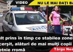 Cerșetoria la Târgu Neamț: adult prins în timp ce stabilea zonele unde să stea copiii la cerșit