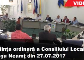 Ședința ordinară a Consiliului Local Târgu Neamț (27.07.2017)