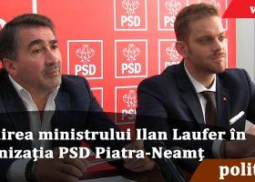 Conferință de presă PSD Neamț. Primirea ministrului Ilan Laufer în organizația PSD Piatra-Neamț