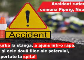 Accident cu trei victime, într-o curbă din comuna Pipirig- Neamț