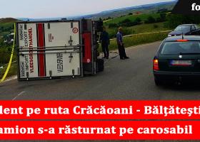 Camion răsturnat pe carosabil pe ruta Crăcăoani – Bălțătești